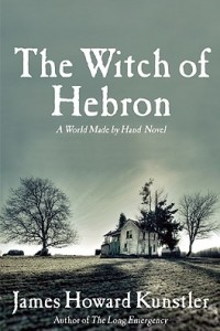 The Witch of Hebron - A World Made by Hand Novel